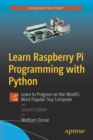 Learn Raspberry Pi Programming with Python : Learn to Program on the World's Most Popular Tiny Computer - Book