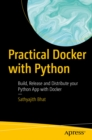 Practical Docker with Python : Build, Release and Distribute your Python App with Docker - eBook