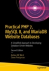Practical PHP 7, MySQL 8, and MariaDB Website Databases : A Simplified Approach to Developing Database-Driven Websites - eBook