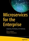 Microservices for the Enterprise : Designing, Developing, and Deploying - Book