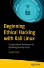Beginning Ethical Hacking with Kali Linux : Computational Techniques for Resolving Security Issues - eBook