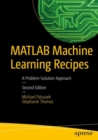 MATLAB Machine Learning Recipes : A Problem-Solution Approach - eBook