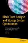 Block Trace Analysis and Storage System Optimization : A Practical Approach with MATLAB/Python Tools - eBook