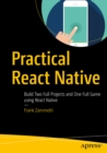 Practical React Native : Build Two Full Projects and One Full Game using React Native - eBook