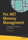 Pro .NET Memory Management : For Better Code, Performance, and Scalability - Book