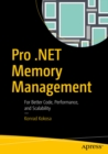 Pro .NET Memory Management : For Better Code, Performance, and Scalability - eBook