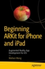 Beginning ARKit for iPhone and iPad : Augmented Reality App Development for iOS - eBook