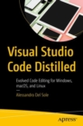 Visual Studio Code Distilled : Evolved Code Editing for Windows, macOS, and Linux - Book