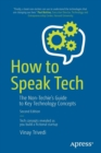 How to Speak Tech : The Non-Techie's Guide to Key Technology Concepts - Book