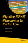 Migrating ASP.NET Microservices to ASP.NET Core : By Example - eBook