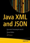 Java XML and JSON : Document Processing for Java SE - eBook