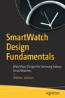 SmartWatch Design Fundamentals : WatchFace Design for Samsung Galaxy SmartWatches - Book