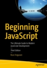 Beginning JavaScript : The Ultimate Guide to Modern JavaScript Development - Book