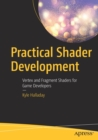 Practical Shader Development : Vertex and Fragment Shaders for Game Developers - Book