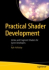 Practical Shader Development : Vertex and Fragment Shaders for Game Developers - eBook