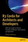 R3 Corda for Architects and Developers : With Case Studies in Finance, Insurance, Healthcare, Travel, Telecom, and Agriculture - eBook