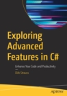Exploring Advanced Features in C# : Enhance Your Code and Productivity - Book