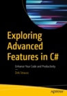 Exploring Advanced Features in C# : Enhance Your Code and Productivity - eBook