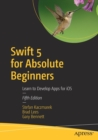 Swift 5 for Absolute Beginners : Learn to Develop Apps for iOS - Book