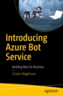 Introducing Azure Bot Service : Building Bots for Business - eBook