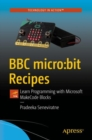 BBC micro:bit Recipes : Learn Programming with Microsoft MakeCode Blocks - Book