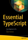 Essential TypeScript : From Beginner to Pro - eBook