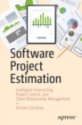 Software Project Estimation : Intelligent Forecasting, Project Control, and Client Relationship Management - Book