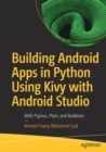 Building Android Apps in Python Using Kivy with Android Studio : With Pyjnius, Plyer, and Buildozer - Book