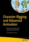 Character Rigging and Advanced Animation : Bring Your Character to Life Using Autodesk 3ds Max - Book