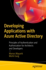 Developing Applications with Azure Active Directory : Principles of Authentication and Authorization for Architects and Developers - eBook