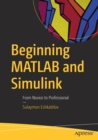 Beginning MATLAB and Simulink : From Novice to Professional - Book
