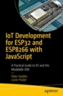 IoT Development for ESP8266 and ESP32 with JavaScript : Build Powerful Software with New Generation Hardware - Book
