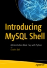 Introducing MySQL Shell : Administration Made Easy with Python - eBook