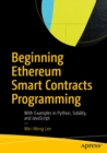 Beginning Ethereum Smart Contracts Programming : With Examples in Python, Solidity, and JavaScript - eBook