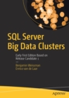 SQL Server Big Data Clusters : Early First Edition Based on Release Candidate 1 - Book