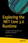 Exploring the .NET Core 3.0 Runtime : Through Code Generation and Metadata Inspection - eBook