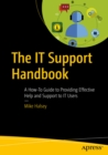 The IT Support Handbook : A How-To Guide to Providing Effective Help and Support to IT Users - eBook