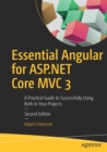 Essential Angular for ASP.NET Core MVC 3 : A Practical Guide to Successfully Using Both in Your Projects - Book