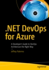 .NET DevOps for Azure : A Developer's Guide to DevOps Architecture the Right Way - eBook