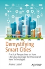 Demystifying Smart Cities : Practical Perspectives on How Cities Can Leverage the Potential of New Technologies - Book