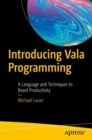 Introducing Vala Programming : A Language and Techniques to Boost Productivity - Book