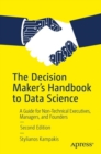 The Decision Maker's Handbook to Data Science : A Guide for Non-Technical Executives, Managers, and Founders - Book