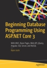 Beginning Database Programming Using ASP.NET Core 3 : With MVC, Razor Pages, Web API, jQuery, Angular, SQL Server, and NoSQL - Book