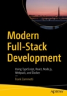 Modern Full-Stack Development : Using TypeScript, React, Node.js, Webpack, and Docker - eBook