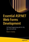 Essential ASP.NET Web Forms Development : Full Stack Programming with C#, SQL, Ajax, and JavaScript - eBook