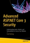 Advanced ASP.NET Core 3 Security : Understanding Hacks, Attacks, and Vulnerabilities to Secure Your Website - eBook