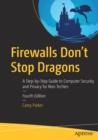 Firewalls Don't Stop Dragons : A Step-by-Step Guide to Computer Security and Privacy for Non-Techies - Book