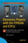 Electronics Projects with the ESP8266 and ESP32 : Building Web Pages, Applications, and WiFi Enabled Devices - eBook