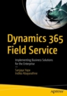 Dynamics 365 Field Service : Implementing Business Solutions for the Enterprise - eBook