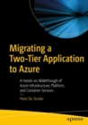 Migrating a Two-Tier Application to Azure : A Hands-on Walkthrough of Azure Infrastructure, Platform, and Container Services - eBook